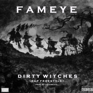 Fameye - Dirty Witches